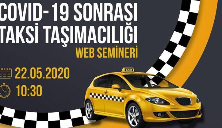 Taksicilerin COVİD -19 süreci web seminerde tartışılacak…